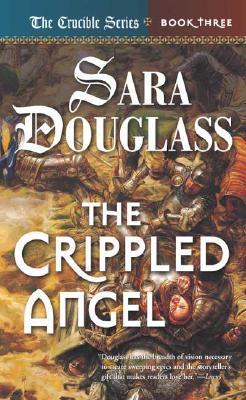 The Crippled Angel: Crucible Book 3 - Douglass, Sara
