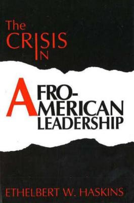 The Crisis in Afro-American Leadership - Haskins, Ethelbert