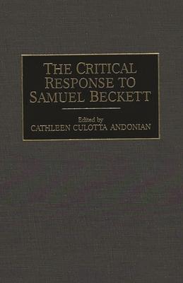 critical essays on samuel beckett Samuel beckett's critical aesthetics (palgrave macmillan, aug  gontarski, s e  beckett matters: essays on beckett's late modernism edinburgh up, 2016.