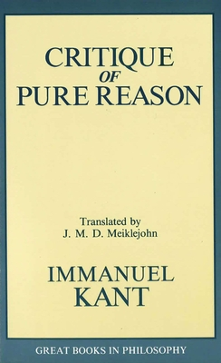 The Critique of Pure Reason - Kant, Immanual