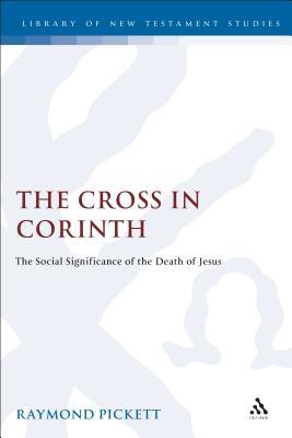 The Cross in Corinth - Pickett, Raymond
