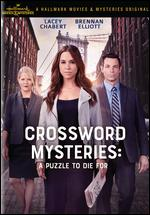 The Crossword Mysteries: A Puzzle to Die For - Don McCutcheon