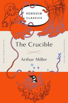 The Crucible: (penguin Orange Collection) - Miller, Arthur