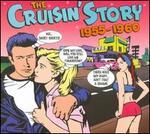 The Cruisin' Story 1955-1960