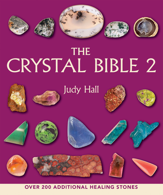 The Crystal Bible, Volume 2 - Hall, Judy