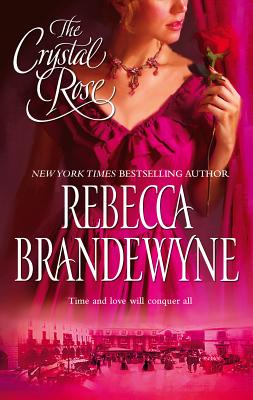 The Crystal Rose - Brandewyne, Rebecca