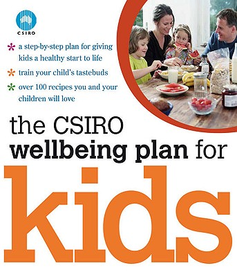 The CSIRO Wellbeing Plan for Kids - Bowen, Jane, and Corsini, Nadia, and Gardner, Claire