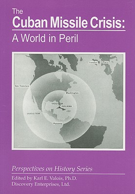 The Cuban Missile Crisis: A World in Peril - Valois, Karl E (Editor)