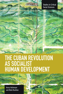 The Cuban Revolution as Socialist Human Development - Veltmeyer, Henry