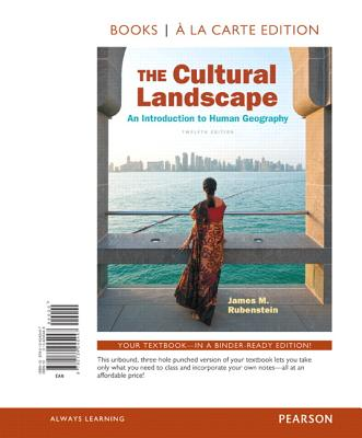 The Cultural Landscape: An Introduction to Human Geography, Books a la Carte Edition - Rubenstein, James M