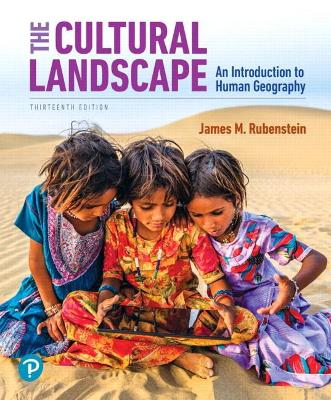 The Cultural Landscape: An Introduction to Human Geography - Rubenstein, James