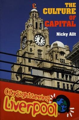 The Culture of Capital - Allt, Micky, and Allt, Nicky