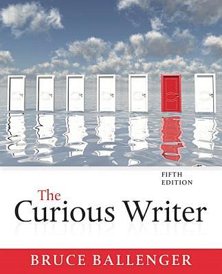 The Curious Writer - Ballenger, Bruce