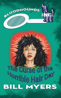 The Curse of the Horrible Hair Day - Myers, Bill