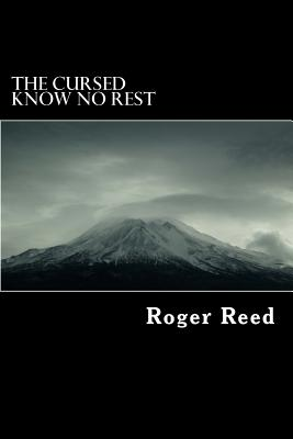 The Cursed Know No Rest - Reed, Roger, and Whaley, Russ (Editor)