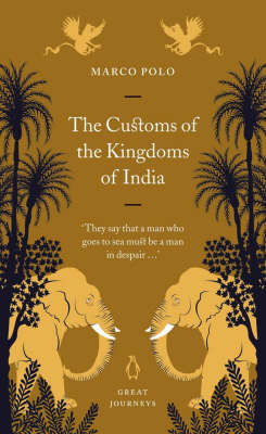 The Customs of the Kingdoms of India - Polo, Marco, and Latham, Ronald (Translated by)
