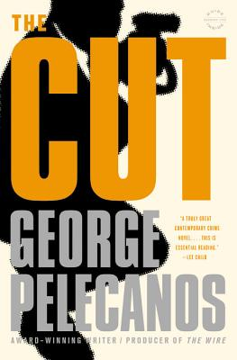 The Cut - Pelecanos, George P