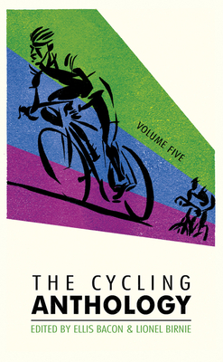 The Cycling Anthology: Volume Five (5/5) - Bacon, Ellis (Editor), and Birnie, Lionel (Editor)