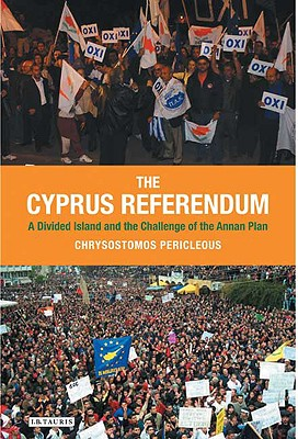The Cyprus Referendum: A Divided Island and the Challenge of the Annan Plan - Pericleous, Chrysostomos