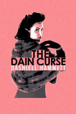 The Dain Curse - Hammett, Dashiell