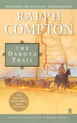 The Dakota Trail - Compton, Ralph, and Vaughan, Robert
