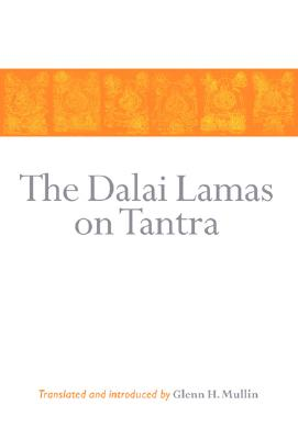 The Dalai Lamas on Tantra - Mullin, Glenn H (Editor)