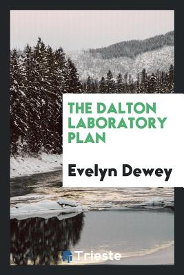 The Dalton Laboratory Plan - Dewey, Evelyn