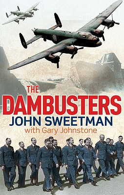 The Dambusters - Sweetman, John, and Johnstone, Gary