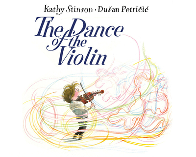 The Dance of the Violin - Stinson, Kathy