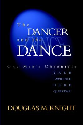 The Dancer and the Dance - Knight, Douglas M