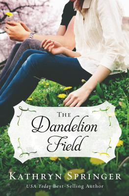 The Dandelion Field - Springer, Kathryn