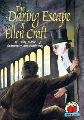 The Daring Escape of Ellen Craft - Moore, Cathy