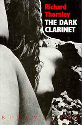 The Dark Clarinet - Thornley, Richard