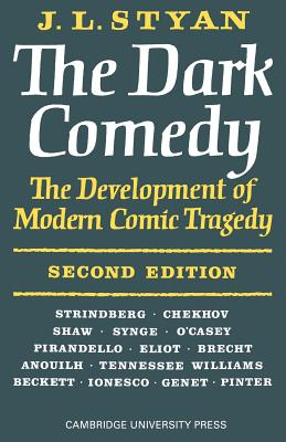 The Dark Comedy: 2nd Edition - Styan, J L
