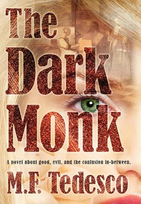 The Dark Monk - Tedesco, Michael Frank