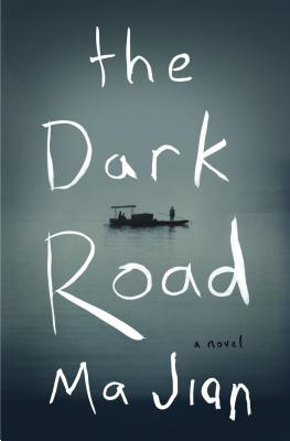 The Dark Road - Ma Jian, and Drew, Flora (Translated by)