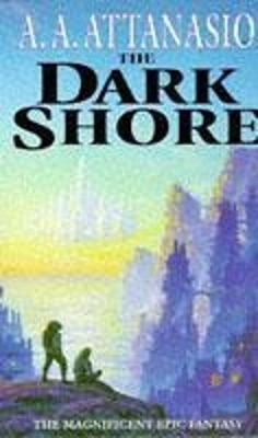 The Dark Shore - Attanasio, A.A.