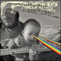 The Dark Side of the Moon - The Flaming Lips/Stardeath and White Dwarfs