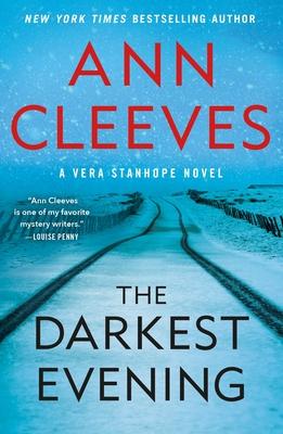 The Darkest Evening: A Vera Stanhope Novel - Cleeves, Ann