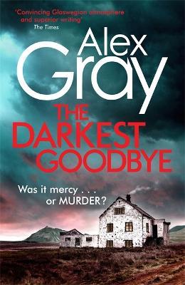 The Darkest Goodbye - Gray, Alex
