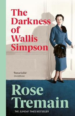 The Darkness of Wallis Simpson - Tremain, Rose