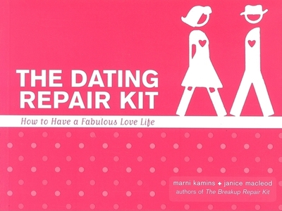 The Dating Repair Kit: How to Have a Fabulous Love Life - Kamins, Marni