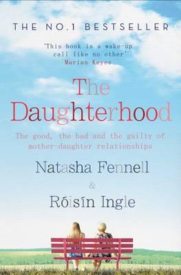The Daughterhood - Fennell, Natasha, and Ingle, Roisin