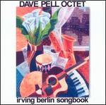 The Dave Pell Octet Plays Irving Berlin
