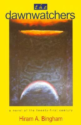 The Dawnwatchers - Bingham, Hiram A