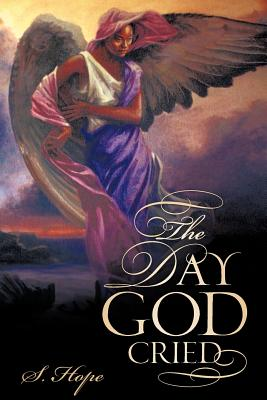 The Day God Cried - Hope, S