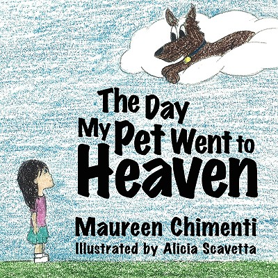 The Day My Pet Went to Heaven - Chimenti, Maureen