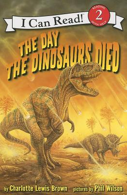 The Day the Dinosaurs Died - Brown, Charlotte Lewis