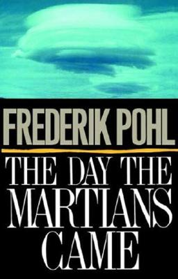The Day the Martians Came - Pohl, Frederik, IV