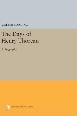 The Days of Henry Thoreau: A Biography - Harding, Walter